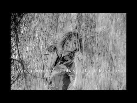 Vanda Winter - Ljubav dolazi kasnije