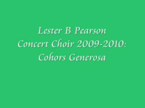 Lester B Pearson Concert Choir 2009-2010: Cohors Generosa