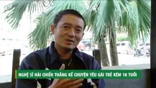 (VTC14)_ Nghệ sĩ hài Chiến Thắng kể chuyện yêu gái trẻ kém 18 tuổi