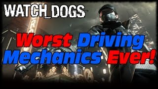 Watch Dogs Has The Worst Driving Mechanics Ever But At Least I Can Murder People!
