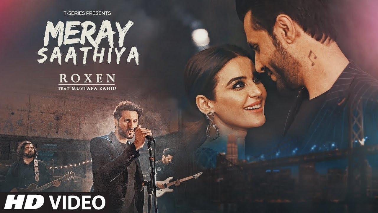 Full Video: Meray Saathiya Song   Roxen & Mustafa Zahid   Latest Song 2018