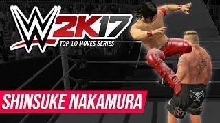 WWE 2K17 Shinsuke Nakamura Top 10 Moves!