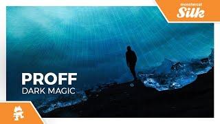 PROFF - Dark Magic [Monstercat Release]