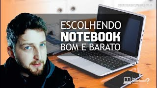 Como escolher um notebook bom e barato 2017