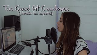 Sam Smith - Too Good At Goodbyes (Versión En Español) Laura M Buitrago (Cover)