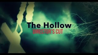 The Hollow (2013) - Full Movie - Director's Cut - Homemade Horror Movie