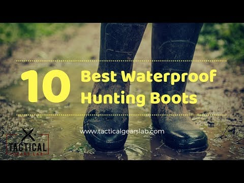10 Best Waterproof Hunting Boots  - Tactical Gears Lab 2020