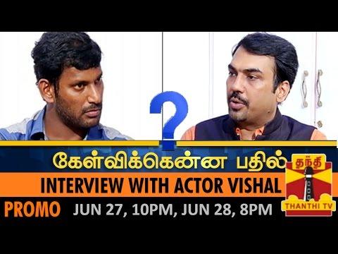 Kelvikkenna Bathil:Exclusive Interview with Actor Vishal on Nadigar Sangam Elections (27/6/15) Promo
