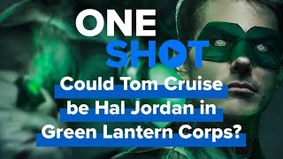 Could Tom Cruise be Hal Jordan in Green Lantern Corps?