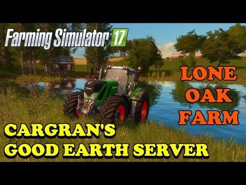 Farming Simulator 17 | GOOD EARTH 24/7 FARMING server | Lone Oak Farm | Episode 1 | Timelapse thumbnail