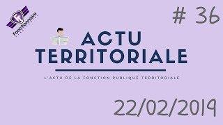 ACTU TERRITORIALE #36 : 22/02/2019