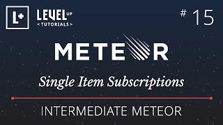 Intermediate Meteor Tutorial #15 - Single Item Subscriptions thumbnail