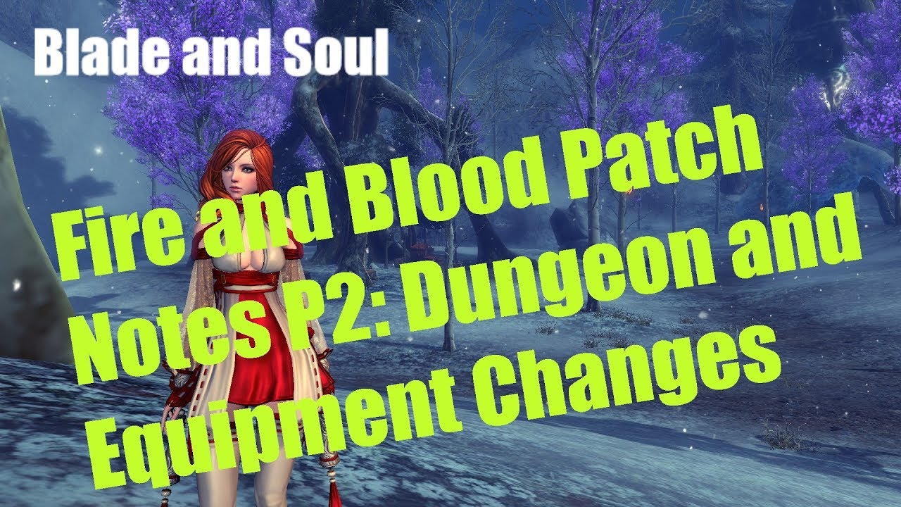 [BnS] [BnS] Fire and Blood Patch Notes Part 2: Dungeon and Equipment Changes