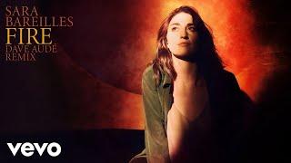 Sara Bareilles - Fire (Dave Audé Remix - Audio)