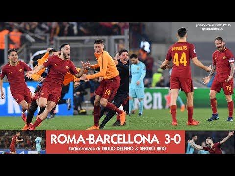 ROMA-BARCELLONA 3-0 - Radiocronaca di Giulio Delfino & Sergio Brio (10/4/2018) da Rai Radio 1