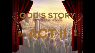 God's Story in Three Acts: Act II