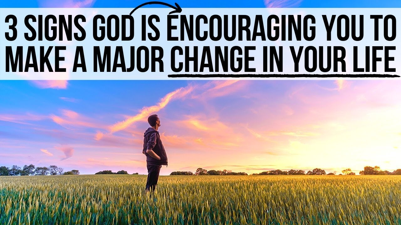 3 Clues God Is Encouraging You to Make a Big Change