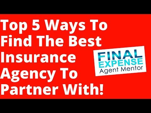 New Insurance Agents - 5 Ways To Find The BEST Insurance Agency To Work For!