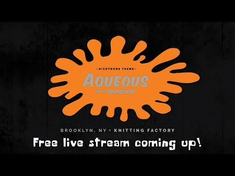 Aqueous: 2018-10-31 - Knitting Factory; Brooklyn, NY (Complete Show) [7-Cam HD Archived Live Stream]