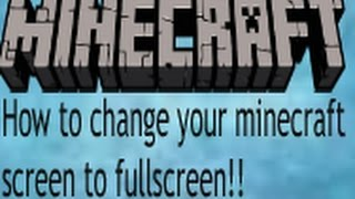 How to make your minecraft screen on fullscreen mode!!-TheTopShow