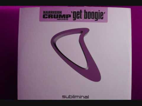 Harrison Crump - Get Boogie - Main Mix (2001)