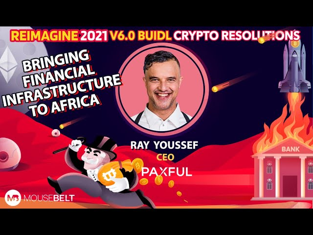 Ray Youssef - Paxful - The Future of Africa Is The Future