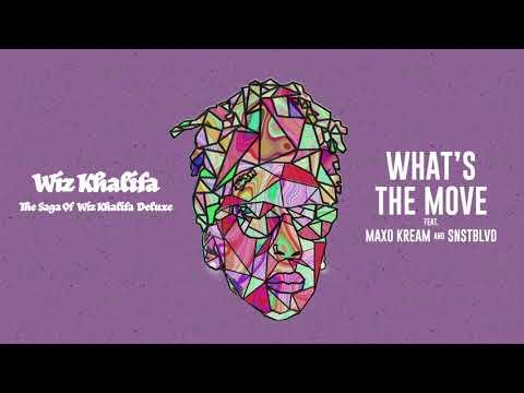 Wiz Khalifa – What's The Move ft. Maxo Kream & SNSTBLVD