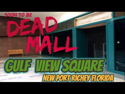 GULF VIEW SQUARE MALL a soon to be DEAD MALL New Port Richey Florida