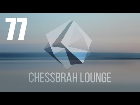 Chess Lounge Session #77