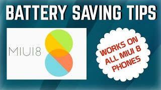 11 Tips To Improve Battery Life on MIUI 8 - Battery Saving Tips Xiaomi Phones - [HINDI]