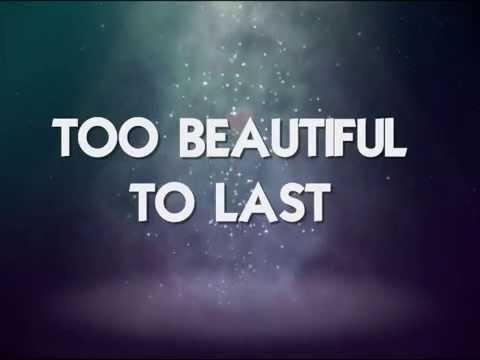 TOO BEAUTIFUL TO LAST - (Lyrics)