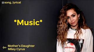 Miles Cyrus - Mother's Daughter   Mothers Mother  Song Lyrical