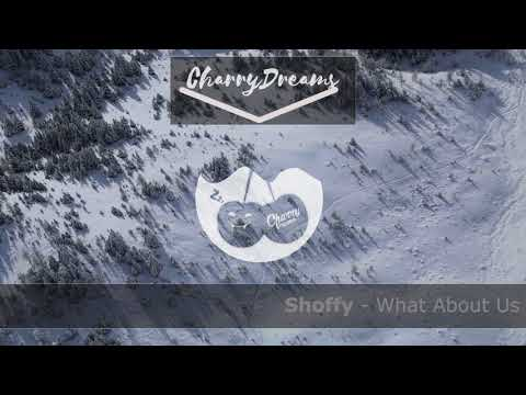 Shoffy - What About Us