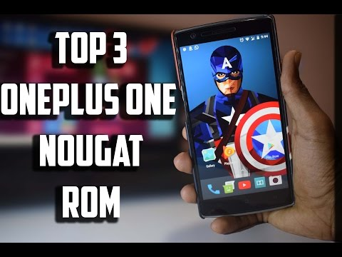 Top 3 Android Nougat Rom For Oneplus One Update 2017 !!!