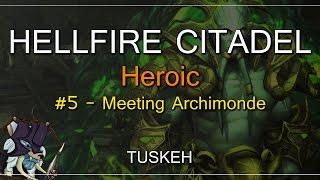 WoW Live Raiding: Hellfire Citadel Heroic - Meeting Archimonde