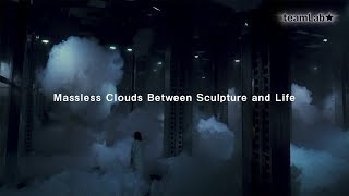 Massless Clouds Between Sculpture and Life
