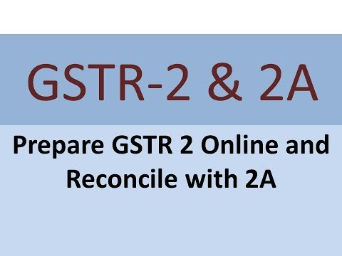GSTR 2 & 2A : Prepare GSTR 2 Online and Reconcile with 2A