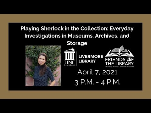 Playing Sherlock in the Collection: Everyday Investigations in Museums, Archives, and Storage