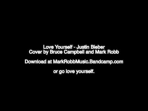 Love Yourself - Justin Bieber (Bruce Campbell/Mark Robb)