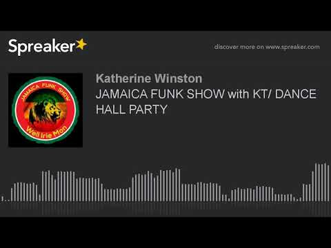 JAMAICA FUNK SHOW with KT/ DANCE HALL PARTY