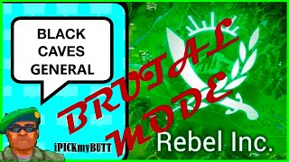 Rebel Inc Black Caves Brutal mode General