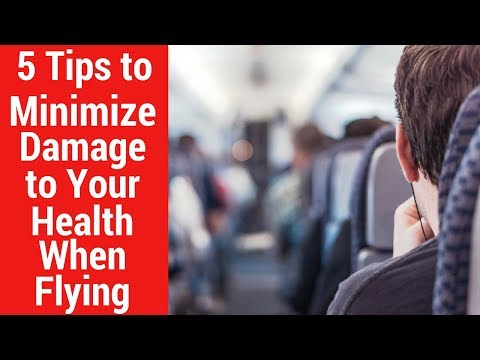 5 Tips to Minimize Damage to Your Health When Flying