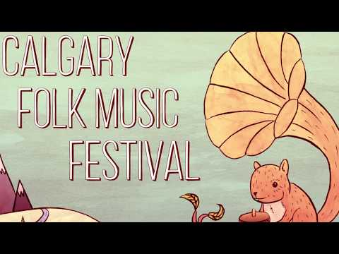 2018 Calgary Folk Music Festival Promo Video