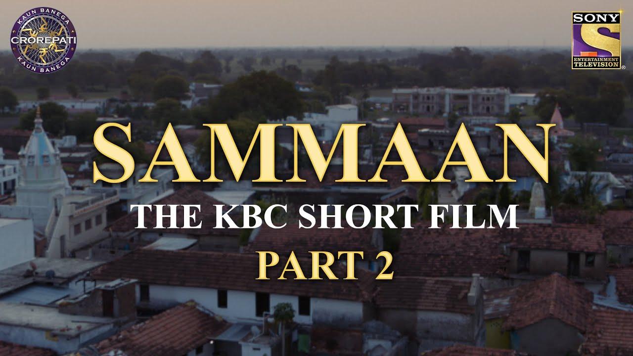 Sammaan   KBC Short Film   Part 2