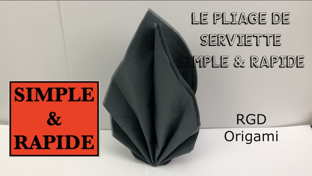 Pliage En Serviette Simple Et Rapide Tutoriel Facile