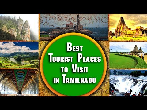 Tourist Places in Tamil Nadu |   India Tourism Attractions | South India Tourism in English