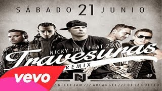 Travesuras Official Remix - Nicky Jam Ft. J Balvin, Arcangel, De La Ghetto & Zion