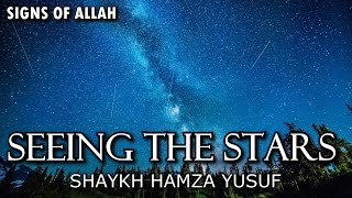 Looking At The Stars - Shaykh Hamza Yusuf | Signs Of Allah