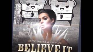 Spencer & Hill & Nadia Ali - Believe It (Radio Edit)