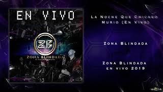 Zona Blindada - La Noche Que Chicago Murio (En Vivo)